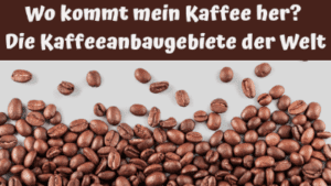 Wo kommt mein Kaffee her Die Kaffeeanbaugebiete der Welt